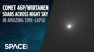 Comet 46P/Wirtanen Soars Across Night Sky in Amazing Time-Lapse