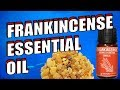 22 Uses and Benefits of Frankincense Essential Oil including Cancer & Skin