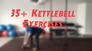 35+ Great Kettlebell Exercises (HIT EVERY MUSCLE!)