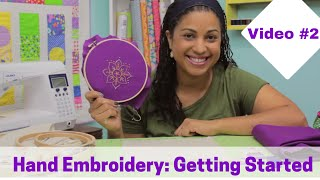 Hand Embroidery Basics- Getting Started: Video #2