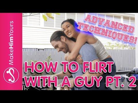 Flirting Advice: Flirting Tips For Girls (Advanced Flirting Techniques)