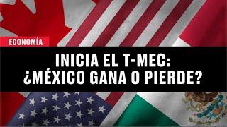¿Qué gana México con el T-MEC? Esto es lo que debes saber del tratado comercial