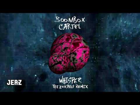 Boombox Cartel - Whisper (TEEZ & KAKU Remix)