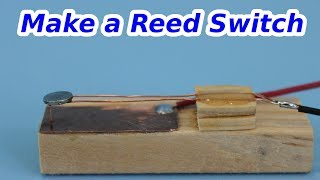 How to Make a Reed Switch