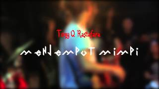 Video Tony Q Rastafara - Menjemput Mimpi (Album Release 2014) download MP3, 3GP, MP4, WEBM, AVI, FLV Maret 2018