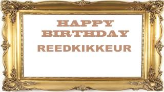 Reedkikkeur   Birthday Postcards & Postales - Happy Birthday