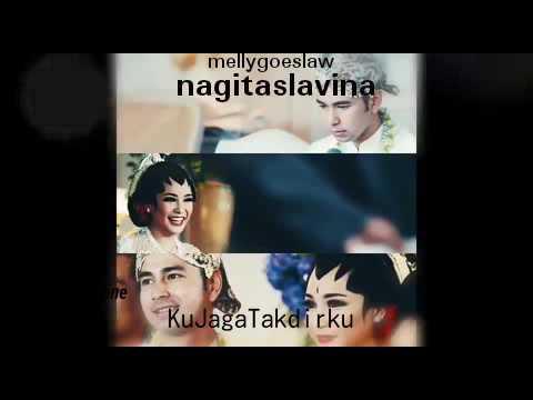 Nagita Slavina,  Ku Jaga Takdirku  by Mellygoeslaw
