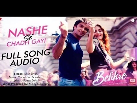Nashe Si Chadh Gayi Lyrics Video – Befikre | Arijit Singh