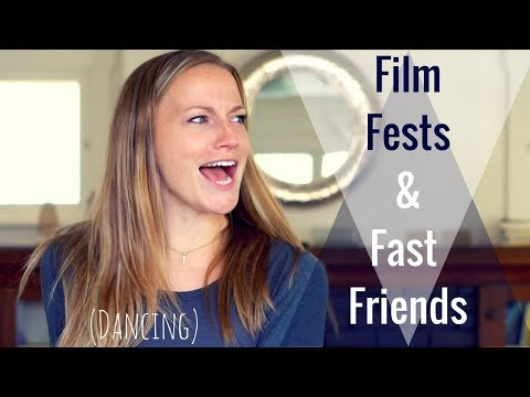 Film Festival and Fast Friends