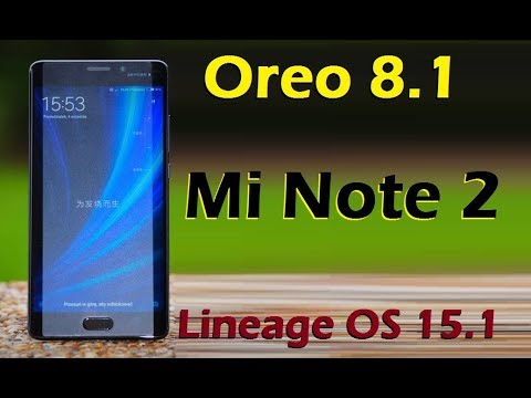 How to Update Android Oreo 8 1 in Xiaomi Mi Note 2 (Lineage OS 15 1)  Install and Review