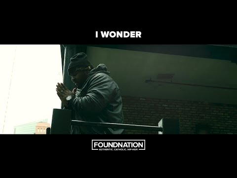I Wonder - FoundNation | Official Music Video