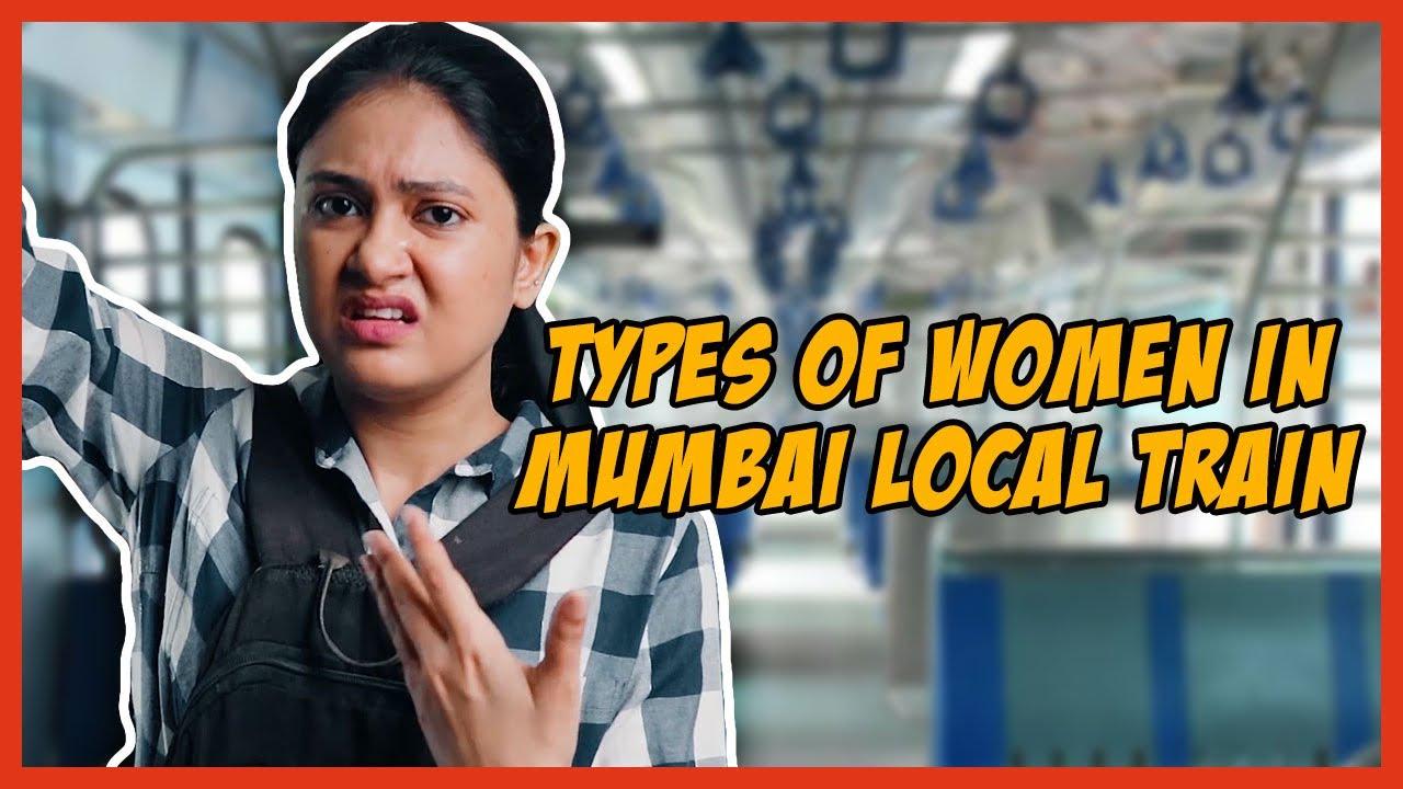 Types Of Women in Mumbai Local Train // Captain Nick