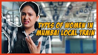 Types Of Women in Mumbai Local Train // Captain Nick