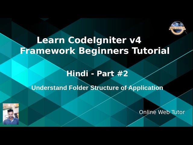 Learn CodeIgniter 4 Framework Tutorials #2 Understanding Application Files & Folder