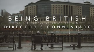 BEING BRITISH | Director's Commentary
