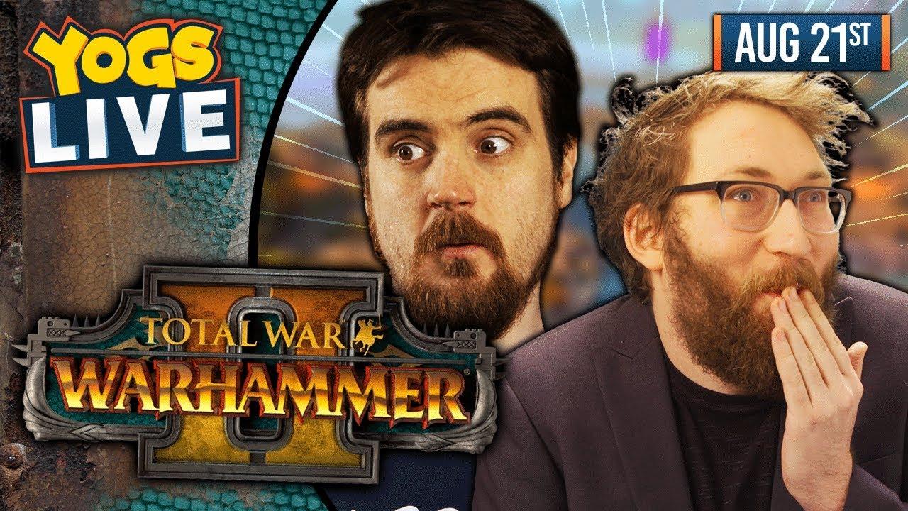 TOTAL WAR: WARHAMMER II! w/ Tom & Ben - 21/08/19
