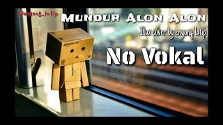 Download lagu Mundur alon alon - ilux cover No vokal ( karaoke mundur alon alon ) no copyright