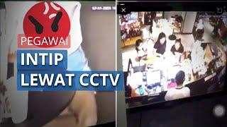 Viral Video Pegawai <b>Intip</b> Pengunjung <b>Wanita</b> Lewat CCTV, Begini ...