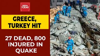 Death Toll Reaches 27, 800 Injured In Earthquake That Hit Turkey, Greece