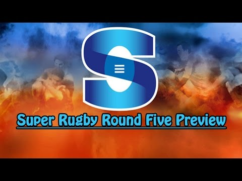 2017 Super Rugby Round Five Preview