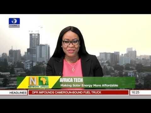 Network Africa: Making Solar Energy More Affordable Pt.3