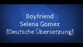 Selena Gomez - Boyfriend (deutsche Übersetzung/German Lyrics)