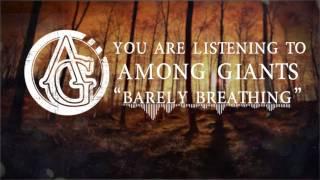 Barely Breathing lyric video | Among Giants