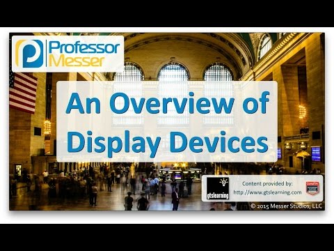 An Overview of Display Devices - CompTIA A+ 220-901 - 1.10