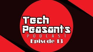 Ryzen and Vega Gen 2   PUBG   Insomniac Games   DOOM on Switch   Tech Peasants Podcast Ep. 13