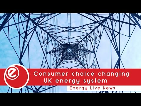 Consumer choice 'is changing UK energy system'