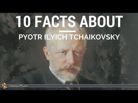 Tchaikovsky - 10 facts about Tchaikovsky | Classical Music History