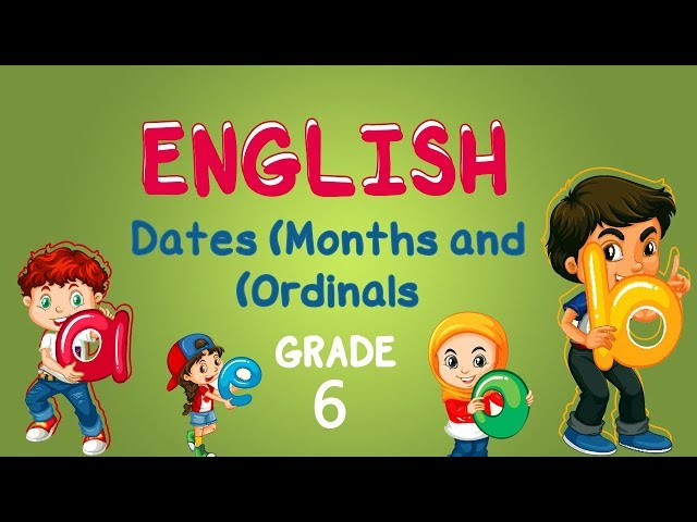 English | Grade 6 | Dates (Months and Ordinals)