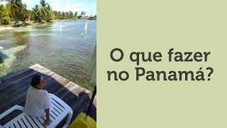 O que fazer no Panamá ?