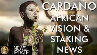 Cardano News - ADA Crypto Staking via Shelley & Pan-Africa Enterprise Vision