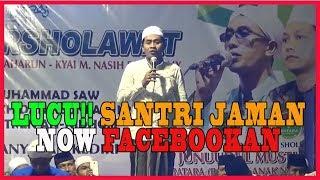 Pengajian Lucu KH Anwar Zahid | Santri Jaman Now Facebookan