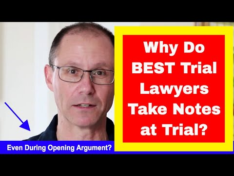 Why Do Some of the BEST Trial Lawyers in New York Take Notes During Opening Arguments?