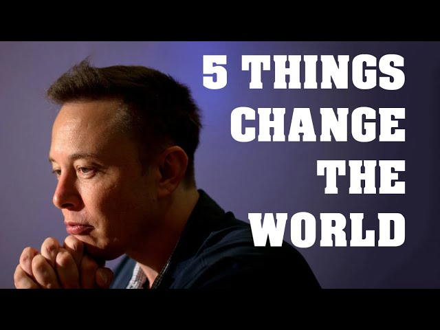 5 Things Would Change the World...