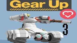 Gear Up | Part 3 | Time To Tank!