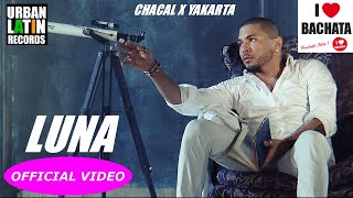 Chacal Y Yakarta - LUNA (Official Video)