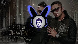 Get Up Jawani (Bass Boosted) || Yo Yo Honey Singh || Badshah || Mafia Mundeer || KM Bass Boosted