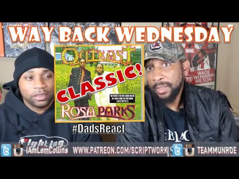 DADS REACT | OUTKAST x ROSA PARKS | BREAKDOWN | Way Back Wednesday