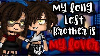 ✨• मेरा खोया हुआ भाई मेरा प्रेमी है•✨| मूल ?? | ग्लम्म | गचा लाइफ मिनी मूवी |