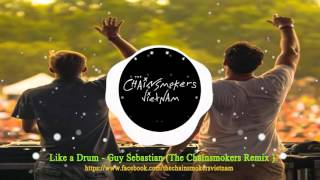 TCSVN: Like A Drum - Guy Sebastian (The Chainsmoker Remix )