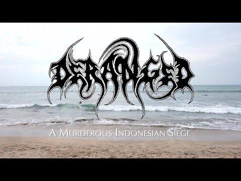 DERANGED - A Murderous Indonesian Siege (Official Music Video)