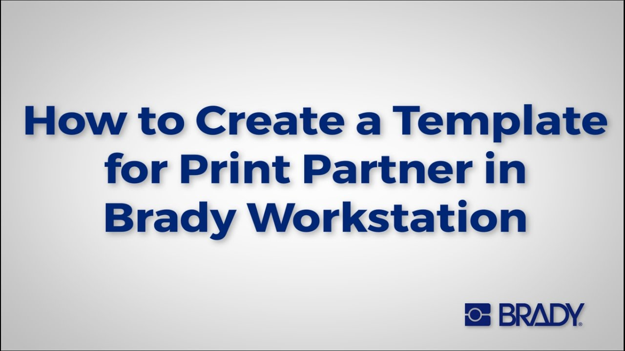 Brady Workstation How To Template And Print Partner