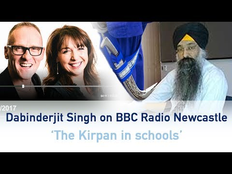 The Kirpan in schools -  BBC Radio Newcastle