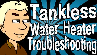 Tankless Water Heater Troubleshooting