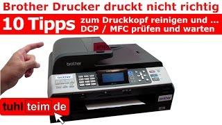 Brother Drucker druckt nicht richtig - 10 Tipps - Wartung und Fehler bei MFC DCP