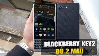 Mở hộp Blackberry Key2 - Mạnh nhất của Blackberry