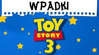 TOY STORY 3 | Największe wpadki #3